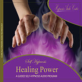 Healing Power - Guided Self-Hypnosis by Hypnosis Audio Center