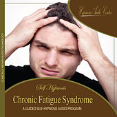 Chronic Fatigue Syndrome - Guided Self-Hypnosis by Hypnosis Audio Center