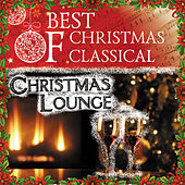 Best Of Christmas Classical: Christmas Lounge by Various Artists