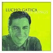 Lucho Gatica Love Songs by Lucho Gatica