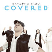 Covered by Israel & New Breed
