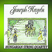 Joshep Haydn - Hungarian String Quartet by Hungarian String Quartet