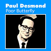 Poor Butterfly by Paul Desmond