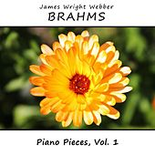 Brahms: Piano Pieces, Vol. 1 by James Wright Webber
