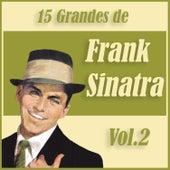 15 Grandes Exitos de Frank Sinatra Vol. 2 by Frank Sinatra