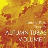 Timothy Rhea Presents: Autumn Tubas, Vol. 1 by Various Artists