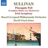 SULLIVAN, Arthur: Pineapple Poll, Symphony in E 'The Irish Symphony' by Royal Philharmonic Orchestra