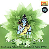 Sacred Morning Chants – Lord Shiva by Various Artists