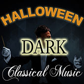 Dark Classical Music for Halloween by Various Artists
