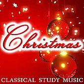 Christmas Piano - Relaxing Study Music - Christmas Edition by Classical Study Music