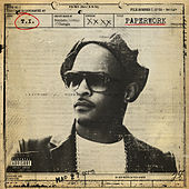 Paperwork (Explicit) by T.I.