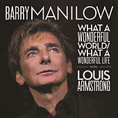 What A Wonderful World / What A Wonderful Life by Barry Manilow