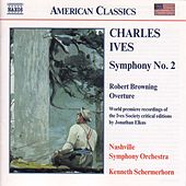 Symphony No. 2 / Robert Browning Overture by Charles Ives