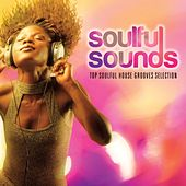 Soulful Sounds (Top Soulful House Grooves Selection) by Various Artists