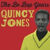The Bebop Years by Quincy Jones