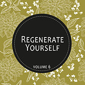 Regenerate Yourself, Vol. 06 by Various Artists