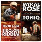 Truth & Lies (Eidolon Riddim) [Mykal Rose Meets Toniq] by Mykal Rose