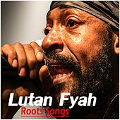 Lutan Fyah Roots Songs by Lutan Fyah