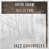 All Is Fun (Live) by Artie Shaw