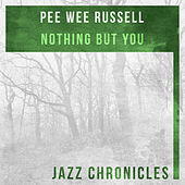 Nothing but You (Live) by Pee Wee Russell