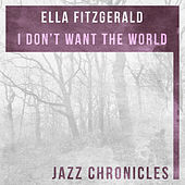 I Don't Want the World (Live) by Ella Fitzgerald