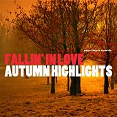 Fallin' in Love - Autumn Highlights by Various Artists