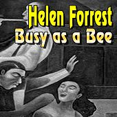 Busy as a Bee by Helen Forrest