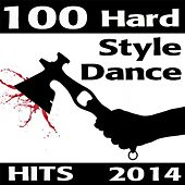 100 Hard Style Dance Hits 2014 by Various Artists