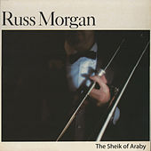The Sheik of Araby by Russ Morgan