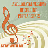 Instrumental Versions of Current Popular Songs: Stay with Me by The O'Neill Brothers Group