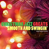 Christmas Jazz Greats - Smooth and Swinging by Various Artists