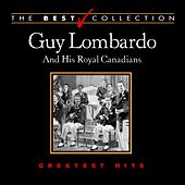 The Best Collection: Guy Lombardo by Guy Lombardo