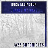 Change My Ways (Live) by Duke Ellington