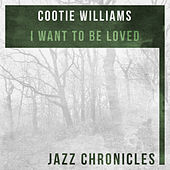 I Want to Be Loved (Live) by Cootie Williams