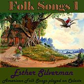 Folk Songs, Vol. 1: American Folk Songs Played On Celeste by Esther Silverman