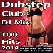Dubstep Club DJ Mix 100 Hits 2014 by Various Artists