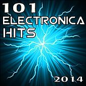 101 Electronica Hits 2014 by Various Artists