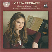 Maria Verbaite Plays Schubert, Chopin, Liszt, Grieg, Rachmaninov and Balakirev by Maria Verbaite