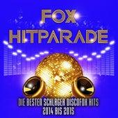 Fox Hitparade – Die besten Schlager Discofox Hits 2013 bis 2014 by Various Artists