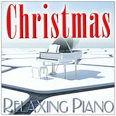 Christmas Relaxing Piano by Various Artists