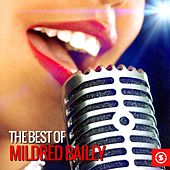 The Best of Mildred Bailey by Mildred Bailey