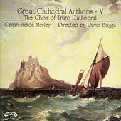 Great Cathedral Anthems Vol 5 by The Choir of Truro Cathedral