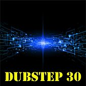 Dubstep 30 - Best Dubstep Songs & Dubstep Music Radio from Amsterdam by Dub Step