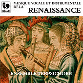 Musique vocale et instrumentale de la Renaissance (Vocal and Instrumental Music of the Renaissance) by Ensemble Terpsichore