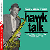 Hawk Talk (Digitally Remasterd) by Coleman Hawkins