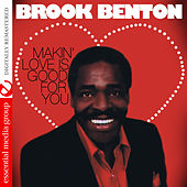Makin' Love Is Good for You (Digitally Remastered) by Brook Benton