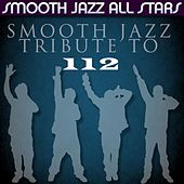 Smooth Jazz Tribute to 112 by Smooth Jazz Allstars