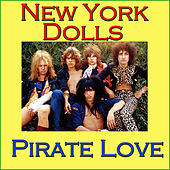 Pirate Love by New York Dolls