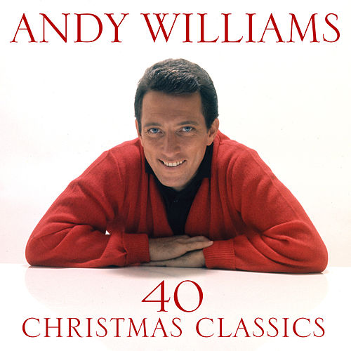 40 Christmas Classics by Andy Williams : Rhapsody
