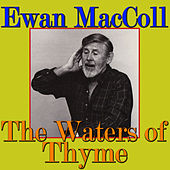 The Waters of Thyme by Ewan MacColl